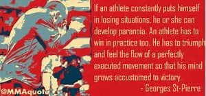 Quote from Brazilian Jiu-Jitsu fighter GSP