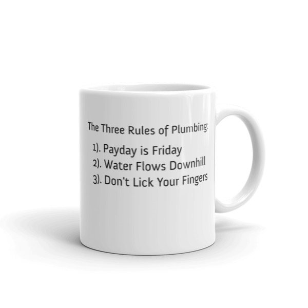 Three Rules of Plumbing Mug made in the USA » M.I.N.G