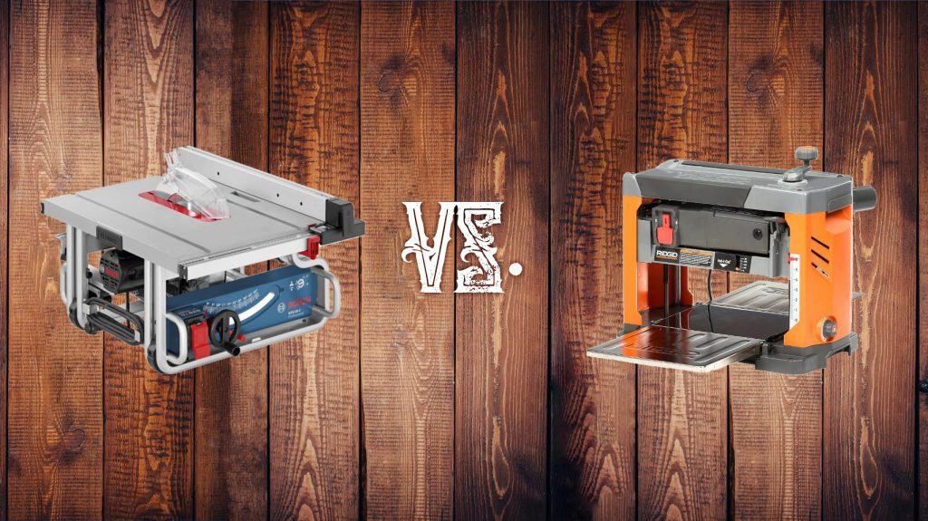Table saw and a Thickness planer