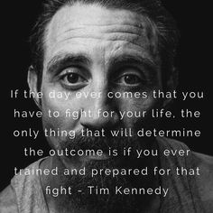 Tim Kennedy with a badass quote